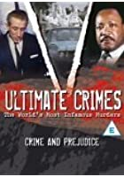 Ultimate Crimes - Crime And Prejudice