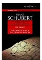 Schubert: The Trout / The Greatest Love And The Greatest Sorrow