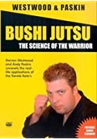 Darren Westwood - Bushi Jutsu - The Science Of The Warrior