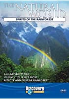 The Natural World - Spirits Of The Rainforest