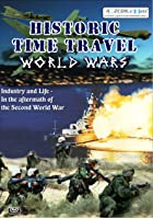 Historic Time Travel - World Wars