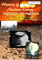 History Of Nuclear Energy - Problems And Promises