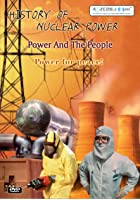History Of Nuclear Power - Power And The People