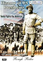 History Of US Presidents - Teddy Roosevelt - Rough Rider