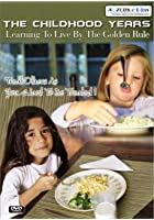 The Childhood Years - Learning To Live By The Golden Rule