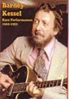 Barney Kessel - Rare Performances 1962-1991