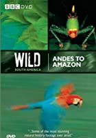 Wild South America - Andes To Amazon
