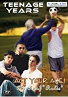 Teenage Years - Act Your Age!