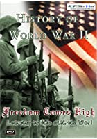 History Of World War 2 - Freedom Comes High
