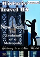 Historic Travel US - New York - The Evolution Of A Metropolis