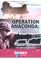 Operation Anaconda - The Battle Of Roberts' Bridge