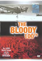 The Bloody 100th - The 100th Bomb Group And The Road To Dresden
