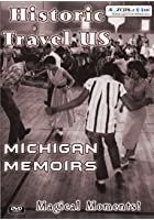 Historic Travel US - Michigan Memoirs