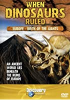 When Dinosaurs Ruled - Europe - Birth Of The Giants