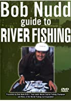Bob Nudd - Guide To River Fishing