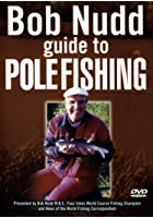 Bob Nudd - Guide To Pole Fishing