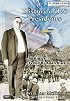 History Of US Presidents - William McKinley - The 20th Century&#39;s First Tragedy