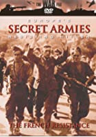 Europe's Secret Armies - Resisting Hitler - The French Resistance