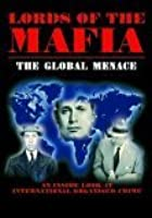Lords Of The Mafia - The Global Menace