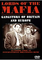 Lords Of The Mafia - Gangsters Of Britain And Europe