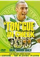 Celtic FC - 'TON'gue In Cheek 100 Great Larsson Goals