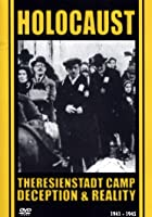 Holocaust - Theresienstadt Camp - Deception And Reality