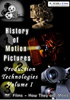 History Of Motion Pictures - Production Technologies - Vol. 1