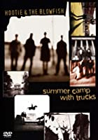 Hootie And The Blowfish - Summer Camp With Trucks