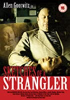 Sketches Of A Strangler