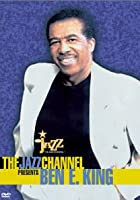 Ben E. King - Live In Concert: The Jazz Channel Presents
