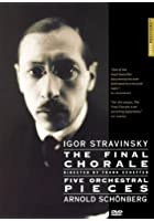 Stravinsky/Schoenberg - Final Chorale/Five Orchestral Pieces