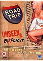 Road Trip - Unseen And Explicit