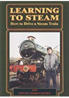 Learning to Steam - How to Drive a Steam Train