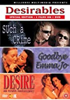 Desirables - Such a Crime / Goodbye EmmaJo / Desire