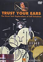 Jeff Ocheltree - Trust Your Ears - Drum Tech Explorations
