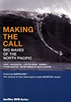 Making the Call - Big Waves of the North Pacific
