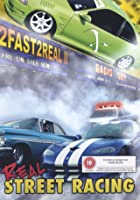 2 Fast 2 Real II - Real Street Racing