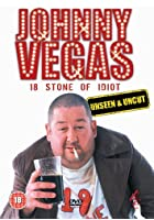 Johnny Vegas - 18 Stone Of Idiot