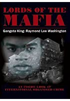 Lords Of The Mafia - Gangsta King Raymond Lee Washington