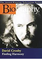 Biography Channel - Dave Crosby