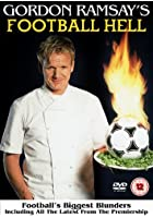 Gordon Ramsay&#39;s Football Hell