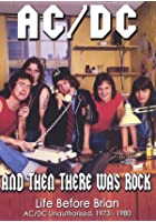 AC/DC - Then There Was Rock - Life Before Brian
