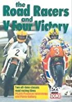 The Road Racers / V Four Victory