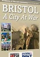 Bristol - A City At War