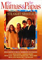 Straight Shooter - The Mamas & Papas Authorised Video Biography