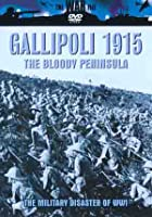 Gallipoli 1915 - The Bloody Peninsula