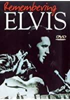 Elvis Presley - Remembering Elvis - The Man, His Life, His Music
