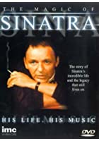 Frank Sinatra - The Magic Of Sinatra - His Life - His Music