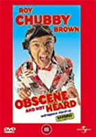 Roy Chubby Brown - Obscene And Not Heard