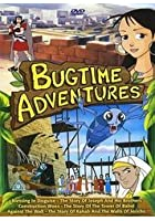 Bugtime Adventures - Episodes 1 To 3